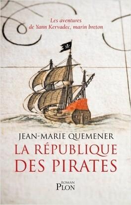 Couverture du livre : La République des Pirates : Les Aventures de Yann Kervadec, marin breton
