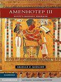 Amenhotep III. Egypt's Radiant Pharaoh