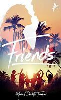 Friends, Tome 1