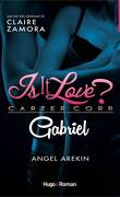 Is it love ? Carter Corp, Tome 1 : Gabriel