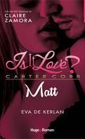 Is it love ? Carter Corp, Tome 2 : Matt