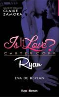 Is it love ? Carter Corp, Tome 3 : Ryan
