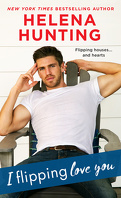 Shacking Up, Tome 3 : I Flipping Love You
