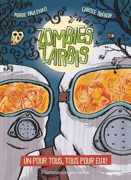 Couverture du livre : Zombies zarbis, Tome 3: Un pour tous, tous pour eux !