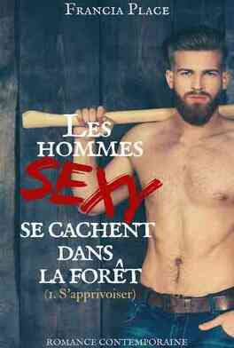 Couverture du livre : Les hommes sexy se cachent dans la forêt