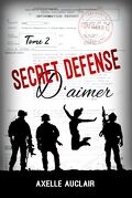 Secret défense d'aimer, Tome 2