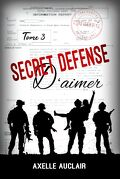 Secret défense d'aimer, Tome 3