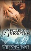 Agence de rencontres paranormales, Tome 3 : Feulement amoureuse
