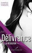 Délivrance, Tome 3 : La résolution