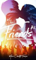 Friends, Tome 2 : More than friends