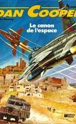 Dan Cooper, Tome 25 : Le Canon de l'espace
