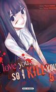 I love you so I kill you, Tome 5