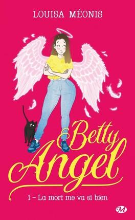 Couverture du livre : Betty Angel, Tome 1 : La mort me va si bien