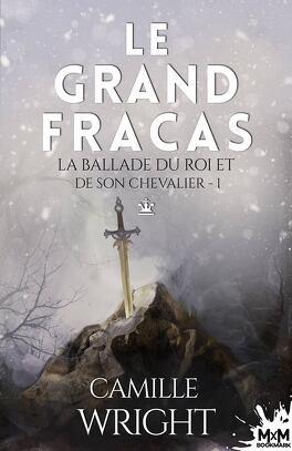Couverture du livre : La Ballade du roi et de son chevalier, Tome 1 : Le Grand fracas