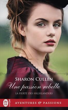 Couverture du livre : La Fierté des Highlanders, Tome 2 : Une Passion rebelle