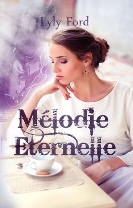 Couverture du livre : Mélodie Eternelle, l'intégrale
