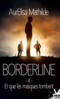 Borderline, Tome 4 : Et que les masques tombent