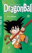 Dragon Ball, Tome 4 : Le Piège (Novélisation)