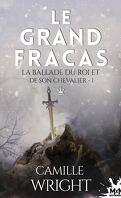 La Ballade du roi et de son chevalier, Tome 1 : Le Grand fracas