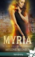Myria, Tome 3 : Les Fils des flammes