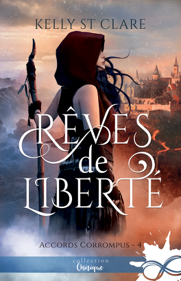 Accords corrompus - Tome 4 : Rêves de liberté de Kelly St Clare Accords-corrompus-tome-4-reves-de-liberte-1168328-264-432