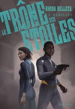 Couverture du livre : Le trône des étoiles, Tome 2 : Rebelles
