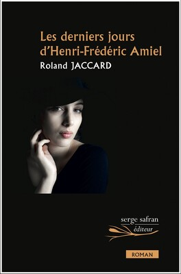 Couverture du livre : Les derniers jours d'Henri-Frédéric Amiel