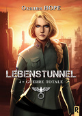 Lebenstunnel, Tome 4 : Guerre totale