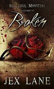 Beautiful Monsters, Tome 3 : Broken