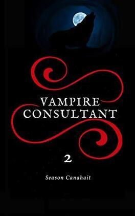 Couverture du livre : Vampire Consultant, Tome 2 :  La guerre de l'ombre
