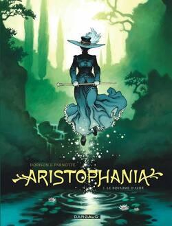 Couverture de Aristophania, Tome 1 : Le Royaume d'Azur