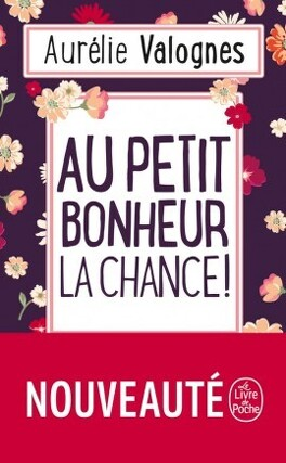 Couverture du livre : Au petit bonheur la chance !