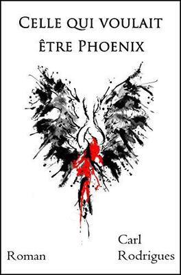 Couverture du livre : Celle qui voulait être Phoenix