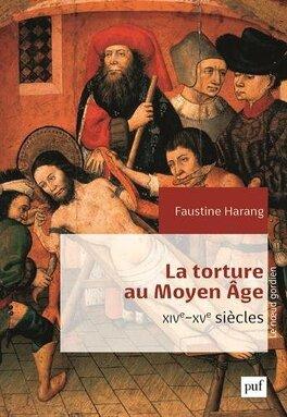 Couverture du livre : La torture au Moyen Âge : XIVe-XVe siècles