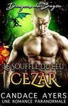 Dragons du Bayou, Tome 2 : Le Souffle Du Feu : Cezar