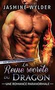 Les Secrets des Dragons, Tome 5 : La Reine secrète du Dragon