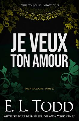 Couverture du livre : Pour toujours, Tome 22 : Je veux ton amour