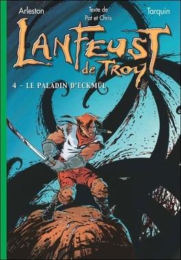 Couverture du livre : Lanfeust de Troy, tome 4 : Le paladin d'Eckmül (Roman)