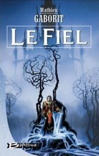 Couverture du livre : Les Chroniques des Féals, tome 2 : Le Fiel