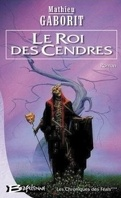 Les Chroniques des Féals, tome 3 : Le Roi des cendres