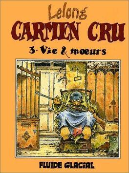Couverture du livre : Carmen Cru, Tome 3 : Vie & moeurs