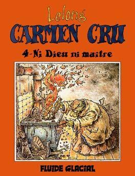 Couverture du livre : Carmen Cru, Tome 4 : Ni Dieu ni maître