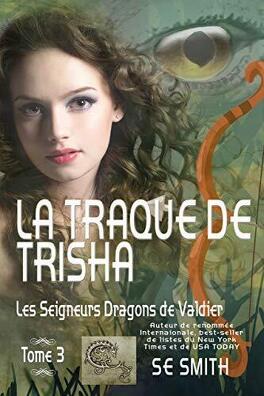 Couverture du livre : Les Seigneurs dragons de Valdier, Tome 3 : La Traque de Trisha