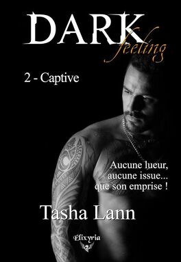 Couverture du livre : Dark feeling, Tome 2 : Captive