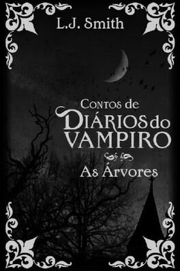 Couverture du livre : Journal d'un vampire, Tome 4.7 : The trees