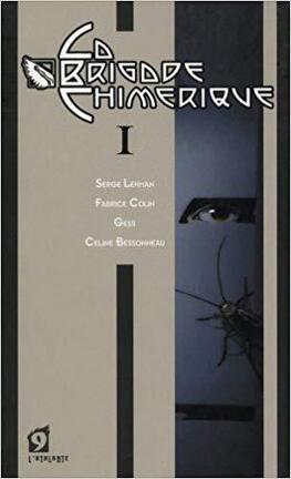 Couverture du livre : La brigade chimérique, livre 1