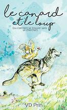 Les métamorphes en folie, Tome 1 : Le canard et le loup (Ou comment se trouver sans se chercher)