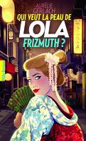 Lola Frizmuth, Tome 2 : Qui veut la peau de Lola Frizmuth ?