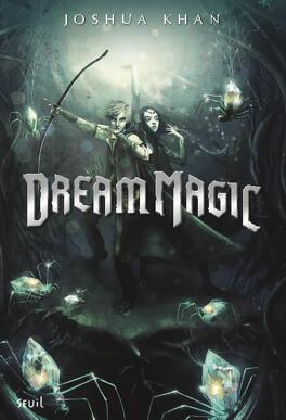 Couverture du livre : Shadow Magic, Tome 2 : Dream Magic
