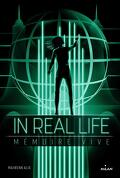 In Real Life, Tome 2 : Mémoire Vive